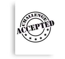 Challenge Accepted Design Stempel Canvas Print