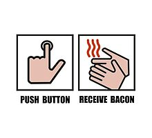 Push Button Receive Bacon by AmazingMart