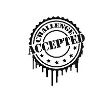 Challenge Accepted Cooler Stempel Photographic Print