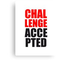Challenge Accepted Canvas Print