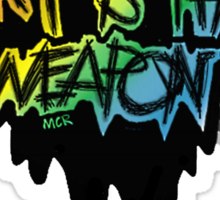 """art is the weapon""-MCR quote Sticker"