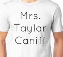 Mrs. Taylor Caniff Unisex T-Shirt