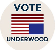 Vote Francis Underwood - house of cards - netflix by printandroll