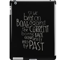 So we beat on - The Great Gatsby iPad Case/Skin