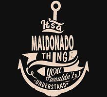 It's a MALDONADO shirt Unisex T-Shirt