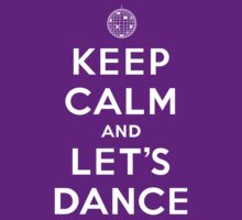 Keep Calm and Let's Dance by Lyubomir Gizdov