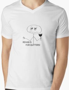 Rehab is for Quitters Mens V-Neck T-Shirt