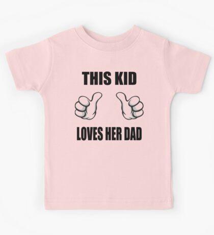 This Kid Loves Her Dad Kids Tee