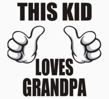 This Kid Loves Grandpa by CafePretzel