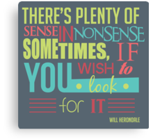 Plenty of sense in nonsense  Canvas Print