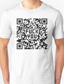 Fuck You (QR Code) (for light t-shirts) T-Shirt