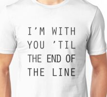 end of the line Unisex T-Shirt