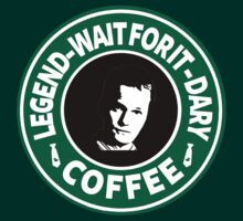 Legend - Wait for it - Dary Coffee by artemisd