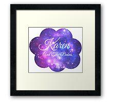 Karen and The Babes (White Font) Framed Print