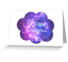 Karen and The Babes (White Font) Greeting Card