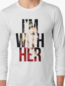 I'm With Her Hillary Clinton  Long Sleeve T-Shirt