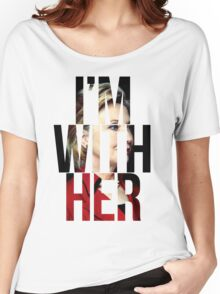 I'm With Her Hillary Clinton  Women's Relaxed Fit T-Shirt