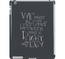 Harry Potter quote - Right and Easy iPad Case/Skin