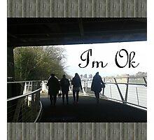 I'm Ok Short Photographic Print