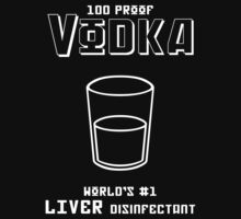 Vodka -- World's #1 Liver Disinfectant by Samuel Sheats