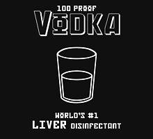 Vodka -- World's #1 Liver Disinfectant Unisex T-Shirt