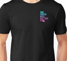 The Truth will Set you Free! Unisex T-Shirt