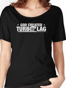 God Created Turbo Lag - White Women's Relaxed Fit T-Shirt