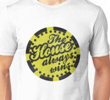 The House Always Wins Unisex T-Shirt