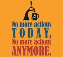 No Beer No Action Today by dejava