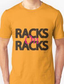Racks on Racks Unisex T-Shirt
