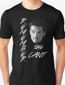 Remember The Cant T-Shirt