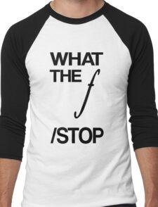 WHAT THE F /STOP Men's Baseball ¾ T-Shirt