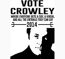 Vote for Crowley Unisex T-Shirt