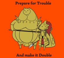 Prepare for trouble and make it double by PrettyPenny