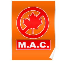MAC - Mother's Against Canada Poster