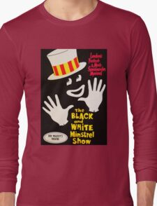 Black and White Minstrel show Long Sleeve T-Shirt