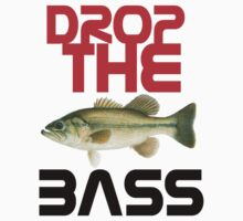 Drop The Bass by poorlydesigns