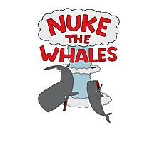 Nuke The Whales! Photographic Print