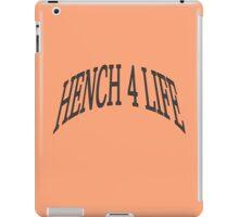 Hench 4 Life iPad Case/Skin