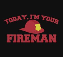 Today, I'm your fireman Kids Clothes