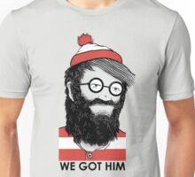 We Got Him Unisex T-Shirt