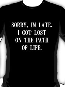 LOST ON THE PATH OF LIFE T-Shirt