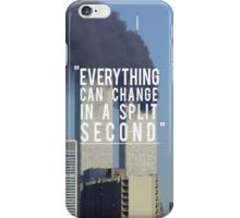 Everything Can Change in a split Second. iPhone Case/Skin