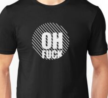 Oh fuck! II Unisex T-Shirt