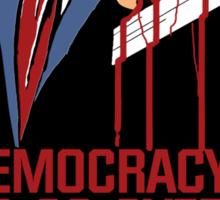 Democracy Is So Overrated (Red Blood) Sticker