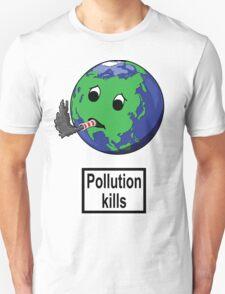 Pollution Kills! Unisex T-Shirt