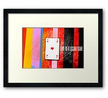 love is a losing game Framed Print