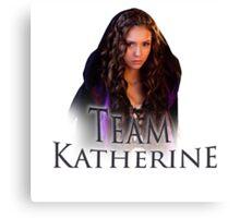 Team Katherine Vampire Diaries Canvas Print