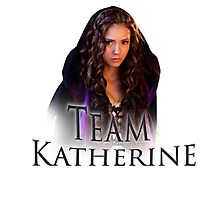 Team Katherine Vampire Diaries Photographic Print
