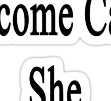 My Mom Will Overcome Cancer She Is A Trucker  Sticker